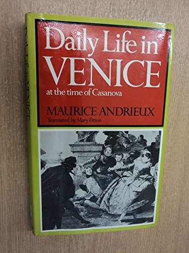 9780049450103: Daily Life in Venice at the Time of Casanova (Daily life series, 18)