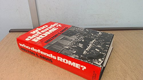 9780049450127: Who Defends Rome?: The Forty-five Days, July 25th-Sept.8th, 1943