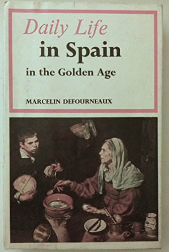 9780049460034: Daily Life in Spain in the Golden Age (Daily life series, 13)