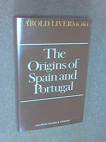Origins of Spain and Portugal: Harold V. Livermore