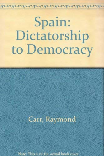 9780049460157: Spain: Dictatorship to Democracy (English and Spanish Edition)