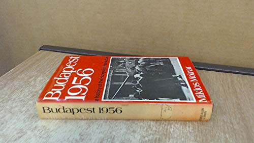 9780049470200: Budapest, 1956: History of the Hungarian Revolution