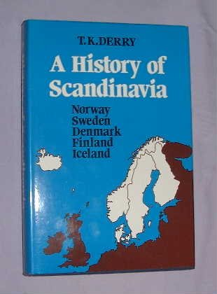 9780049480049: History of Scandinavia: Norway, Sweden, Denmark, Finland and Iceland