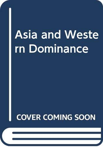 9780049500044: Asia and Western Dominance