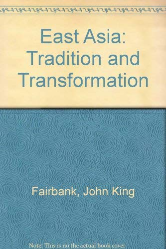 9780049500150: East Asia: Tradition and Transformation
