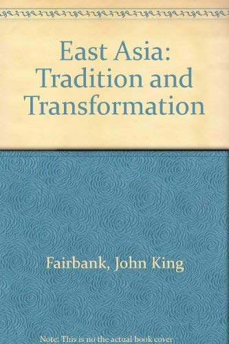 9780049500167: East Asia: Tradition and Transformation