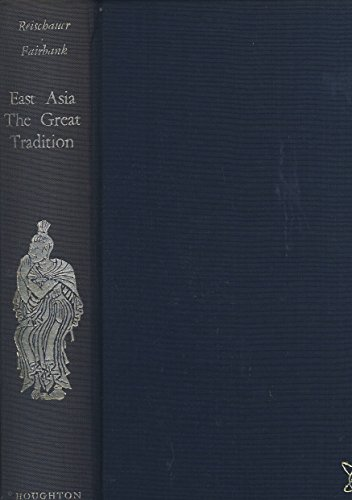 9780049510074: East Asia: Great Tradition