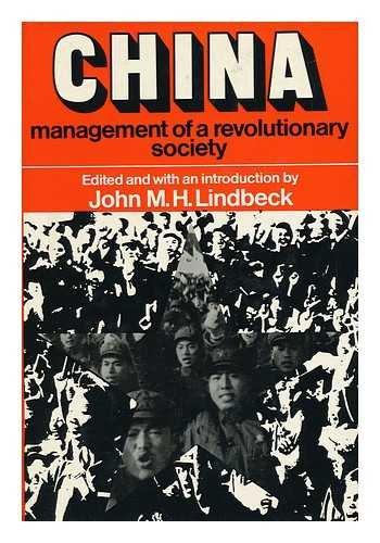 CHINA management of a revolutionary society: John M.H. Lindbeck (editor)