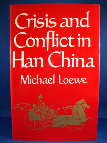 9780049510210: Crisis and Conflict in Han China