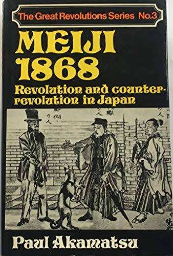 9780049520059: Meiji 1868: Revolution and Counter-revolution in Japan (The Great revolutions series)
