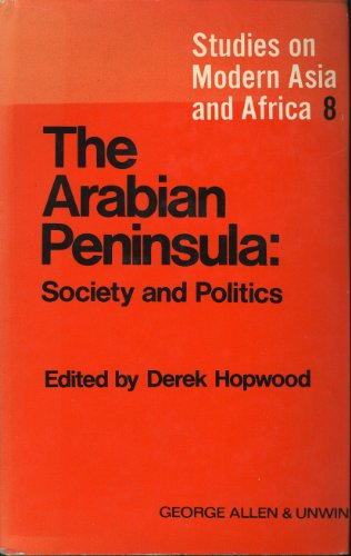 9780049530065: Arabian Peninsula: Society and Politics (Study in Modern Asia & Africa)