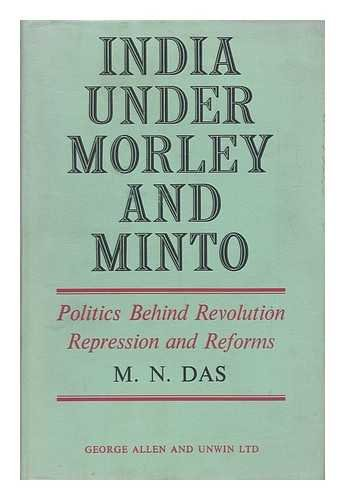 9780049540026: India Under Morley and Minto