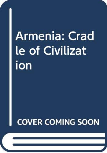 9780049560079: Armenia: Cradle of Civilization