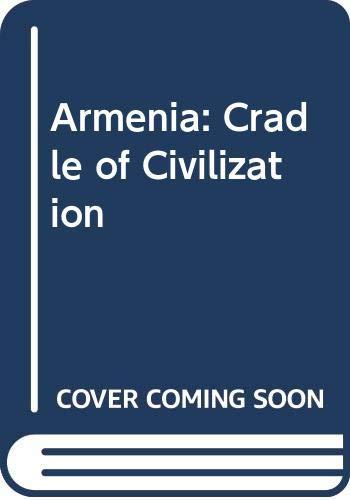 9780049560079: Armenia: Cradle of Civilization
