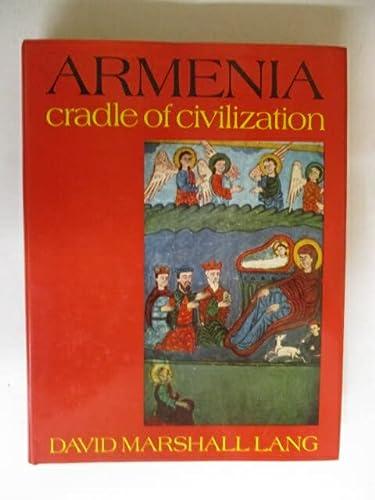 9780049560086: Armenia: Cradle of Civilization