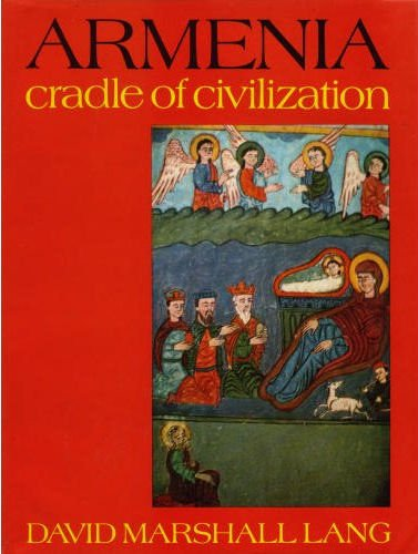 9780049560093: Armenia: Cradle of Civilization