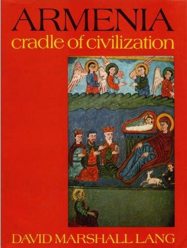 9780049560093: Armenia: Cradle of Civilization