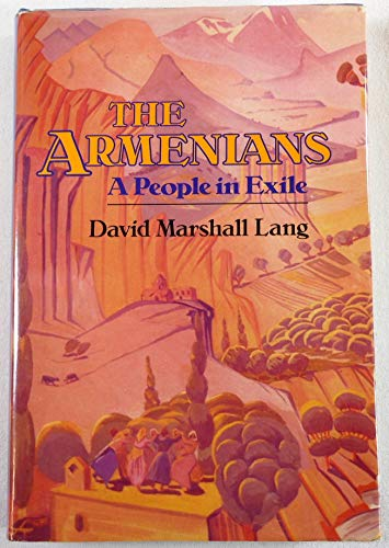 The Armenians, a people in exile: Lang, David Marshall