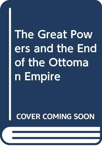 9780049560130: The Great Powers and the End of the Ottoman Empire