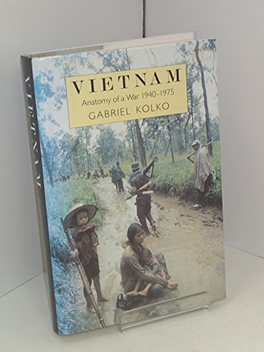 9780049590045: Vietnam: Anatomy of a War, 1940-75