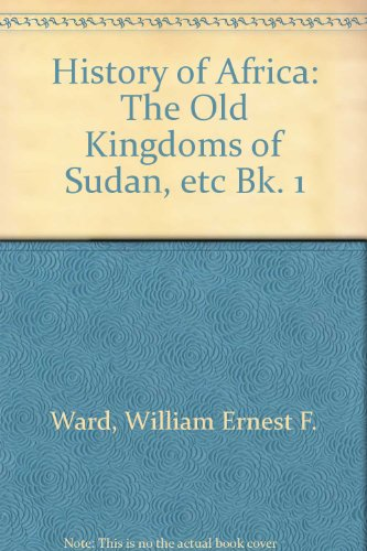 9780049600034: History of Africa: The Old Kingdoms of Sudan, etc Bk. 1