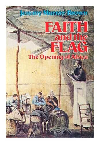 9780049600089: Faith and the Flag: Opening of Africa