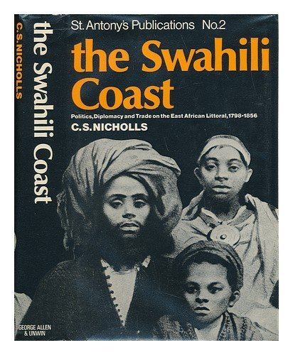 9780049670020: Swahili Coast: Politics, Diplomacy and Trade on the East African Littoral, 1798-1856 (Publications / St Antony's College)