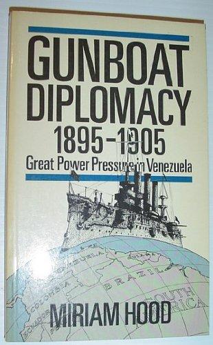9780049870024: Gunboat Diplomacy 1895-1905: Great Power Pressure in Venezuela