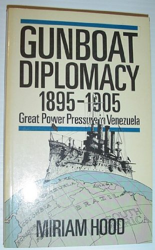 9780049870024: Gunboat Diplomacy 1895-1905: Great Power Pressure in Venezuela