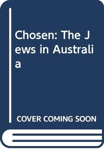 9780049940079: Chosen: The Jews in Australia