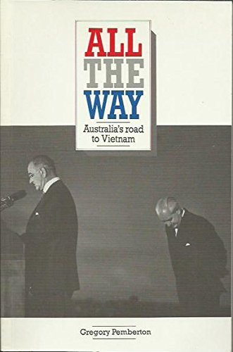 9780049940109: All the Way: Australia's Road to Vietnam