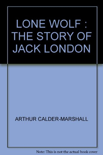 9780049950313: Lone Wolf : The Story of Jack London