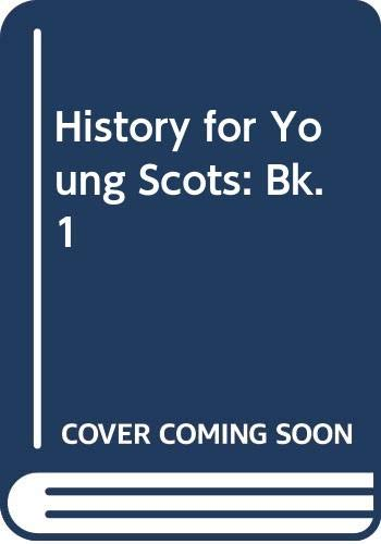 9780050000670: History for Young Scots: Bk. 1
