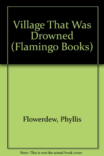 9780050001226: Village That Was Drowned (Flamingo Books)