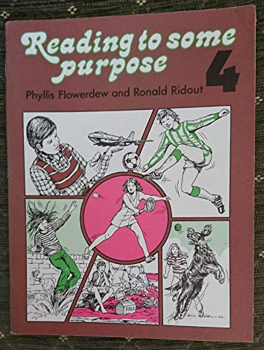Reading to Some Purpose: v. 4: Flowerdew, Phyllis, Ridout,