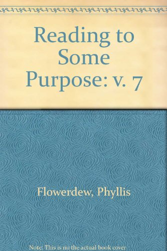 9780050001561: Reading to Some Purpose: v. 7