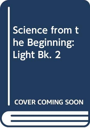 9780050002056: Science from the Beginning : Pupils' Book 2: Light