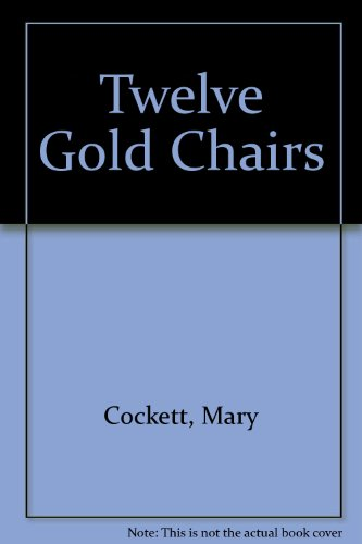 9780050006269: Twelve Gold Chairs
