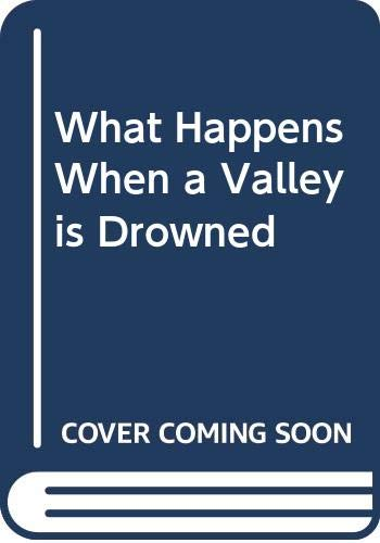 9780050006566: What Happens When a Valley is Drowned