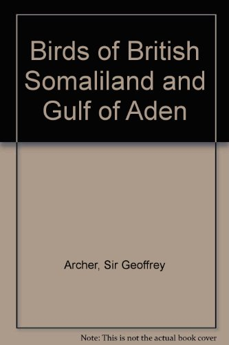9780050006863: Birds of British Somaliland & T Volume 4 1ST Edition
