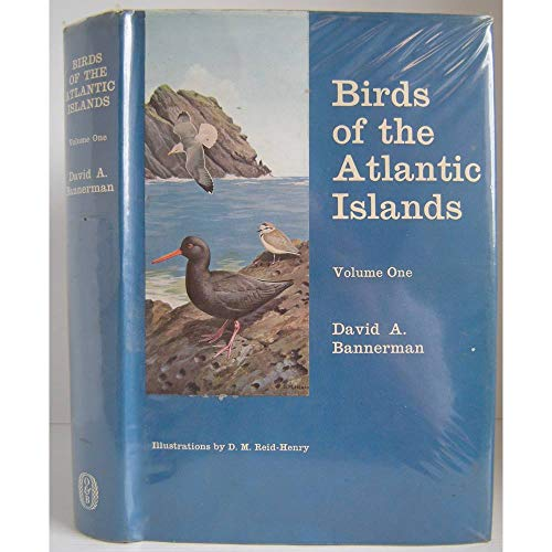 9780050006962: The Birds of the Atlantic Islands, Volume 1: A History of the birds of the Canary Islands and of the Salvages