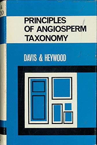 Principles of Angiosperm Taxonomy: Davis, Peter Hadland;