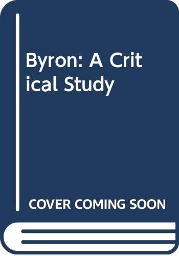 9780050011638: Byron: A Critical Study