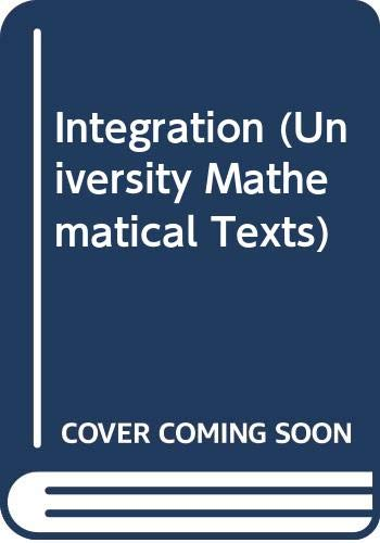 9780050013021: Integration (University Mathematical Texts)