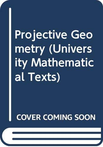 9780050013212: Projective Geometry (University Mathematical Texts)