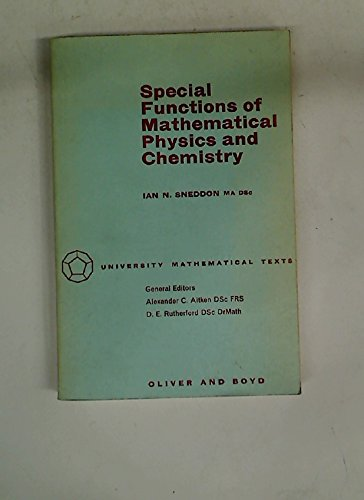 Special Functions of Mathematical Physics and Chemistry: Sneddon, Ian Naismith