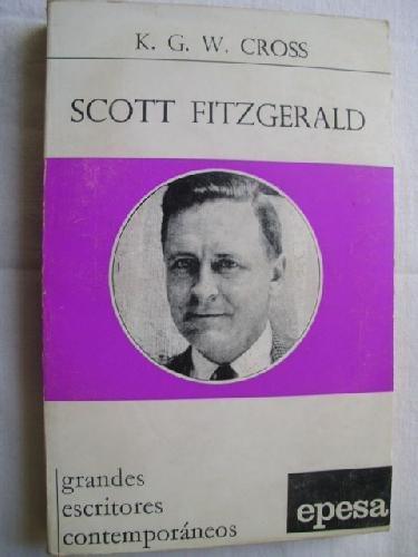 9780050014288: Scott Fitzgerald (Writers & Critics S.)
