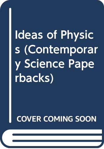 9780050014950: Ideas of Physics (Contemporary Science Paperbacks)