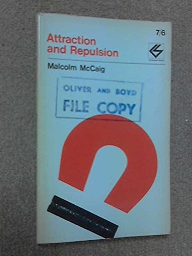 9780050014967: Attraction and Repulsion (Contemporary Science Paperbacks)