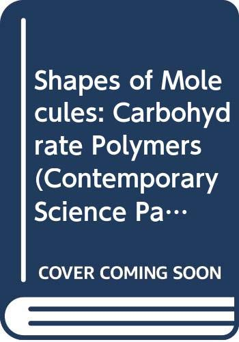 9780050015032: Shapes of Molecules: Carbohydrate Polymers (Contemporary Science Paperbacks)